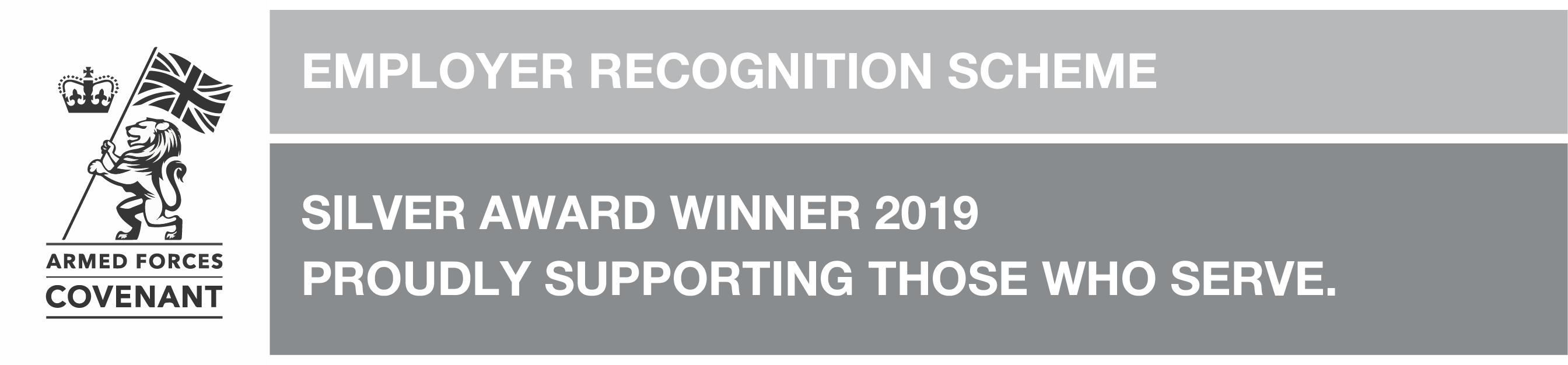 Armed Forces Convenant. Employer Recognition Scheme. Silver Award Winner 2019. Proudly supporting those who serve.